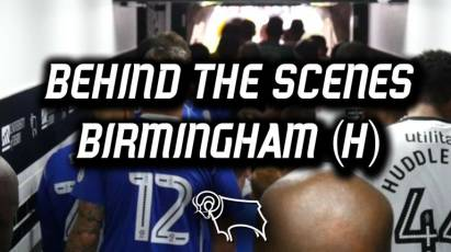 Behind The Scenes - Birmingham City (H)