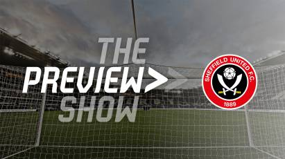 The Sheffield United Preview Show