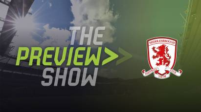 The Middlesbrough Preview Show