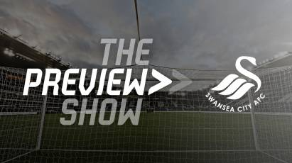 The Swansea City Preview Show