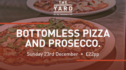Bottomless Pizza & Prosecco At The Yard This Christmas