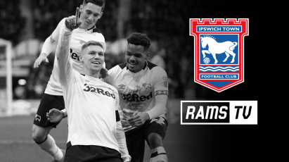 Watch Derby Take On Ipswich Town Live On RamsTV