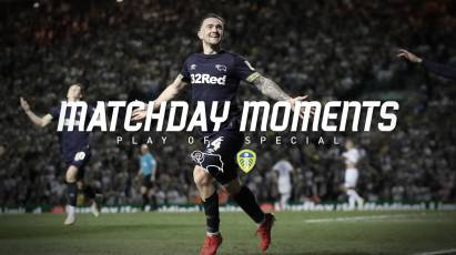 Matchday Moments: Play-Off Special - Derby County vs. Leeds United