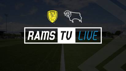 Watch Derby's Friendly At Burton Albion LIVE On RamsTV
