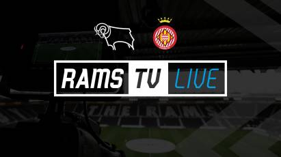 Derby Vs Girona Available To Watch LIVE On RamsTV