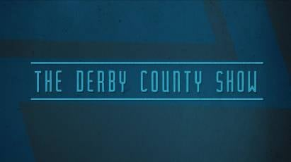 The Derby County Show: Episode 17