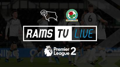 Derby County U23s Vs Blackburn Rovers U23s Available To Watch For FREE On RamsTV
