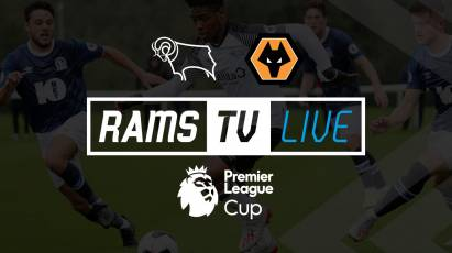Derby County U23s Vs Wolves U23s Available To Watch For FREE On RamsTV
