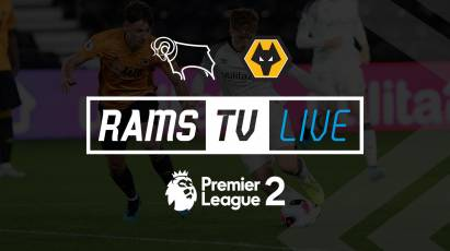 Watch Derby County U23s Take On Wolves U23s For FREE On RamsTV