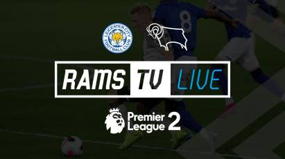 Watch Derby County U23s Take On Leicester City U23s For FREE On RamsTV