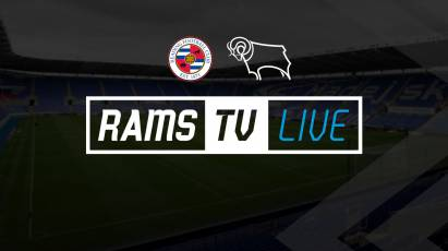 Reading Vs Derby County Available To Watch Outside Of The UK On RamsTV