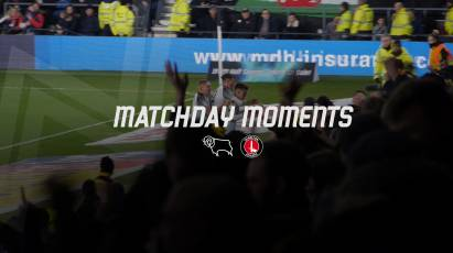 Matchday Moments: Derby County 2-1 Charlton Athletic