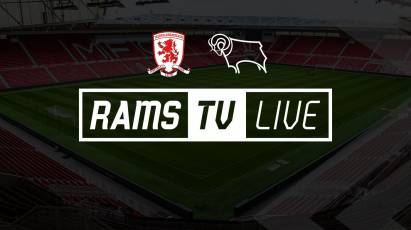 Middlesbrough Vs Derby County Available To Watch Outside Of The UK On RamsTV