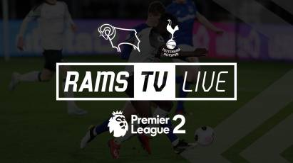 Derby County Under-23s Vs Tottenham Hotspur Under-23s Available To Watch For Free On RamsTV