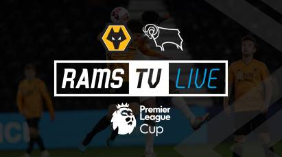 Watch Derby County Under-23s' Cup Clash With Wolves U23s For Free On RamsTV