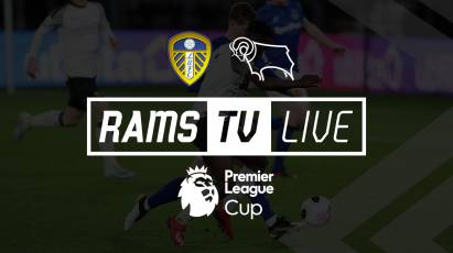 Watch Derby County Under-23s' Cup Clash With Leeds United Under-23s For Free On RamsTV