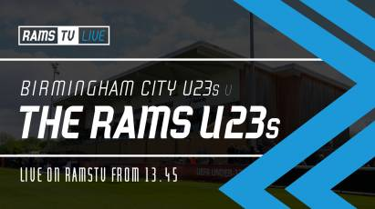 Watch Derby County U23s' Cup Clash With Birmingham City U23s For Free On RamsTV