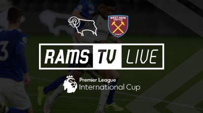 Watch Derby County U23s' Premier League International Cup Clash With West Ham United For Free On RamsTV