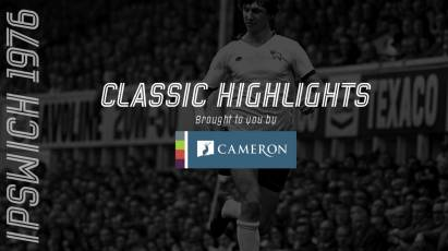 Cameron Homes Classic Highlights: Derby County Vs Ipswich Town (1976)