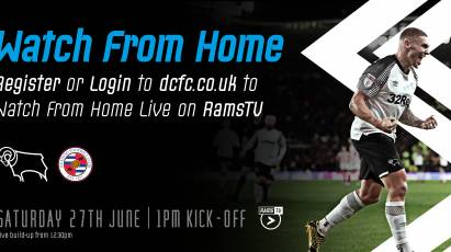 Derby County vs. Reading: Watch From Home On RamsTV
