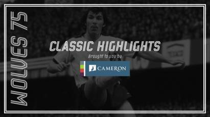 Cameron Homes Classic Highlights: Derby County Vs Wolverhampton Wanderers (1975)