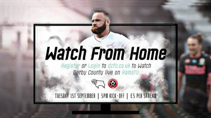 Watch From Home: Derby County Vs Sheffield United Live On RamsTV