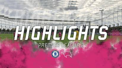 UNDER-23 HIGHLIGHTS: Chelsea 3-2 Derby County