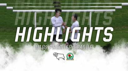 U18 Highlights: Derby County 5-1 Blackburn Rovers