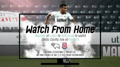 Watch From Home: Derby County Vs Stoke City LIVE On RamsTV