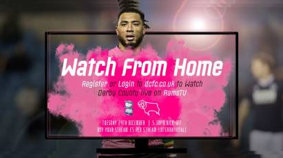 Watch From Home: Birmingham City Vs Derby County LIVE On RamsTV