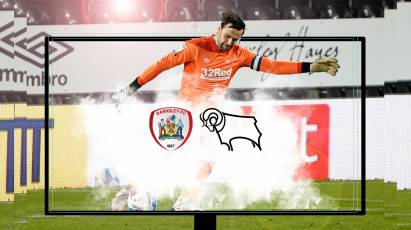Watch From Home: Barnsley Vs Derby County LIVE On RamsTV - Important Information