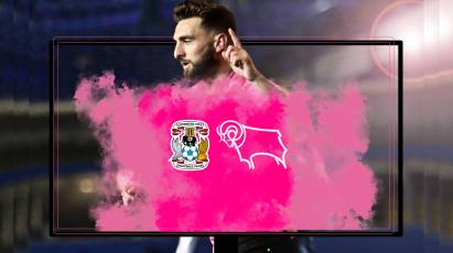 Watch From Home: Coventry City Vs Derby County LIVE On RamsTV