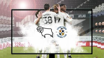 Watch From Home: Derby County Vs Luton Town On RamsTV