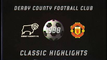 Classic Highlights: Derby County Vs Manchester United (1988)