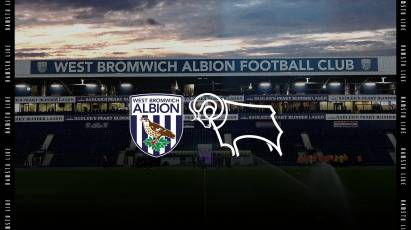 Watch From Home: West Bromwich Albion Vs Derby County LIVE On RamsTV