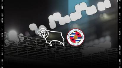 Watch From Home: Derby County Vs Reading LIVE On RamsTV