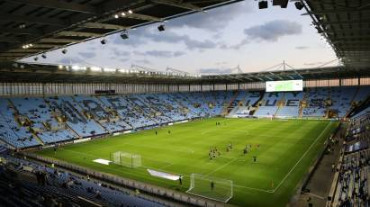 Ticket Information: Coventry City (A) - Sales End 12pm On Wednesday